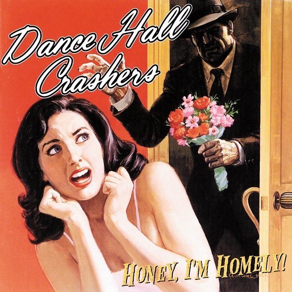 Dance Hall Crashers Honey, I'm Homely! cover art