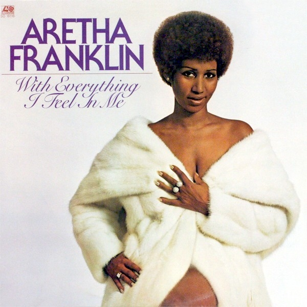 Aretha Franklin With Everything I Feel in Me cover art