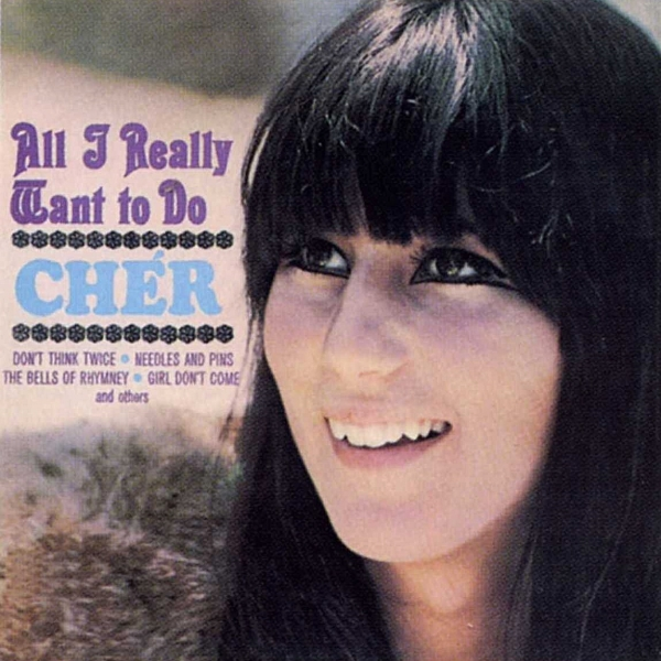 Cher All I Really Want to Do cover art