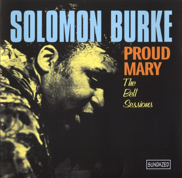 Solomon Burke Proud Mary: The Bell Sessions Cover Art