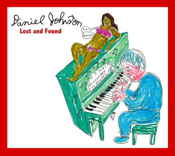 Daniel Johnston Lost and Found cover art