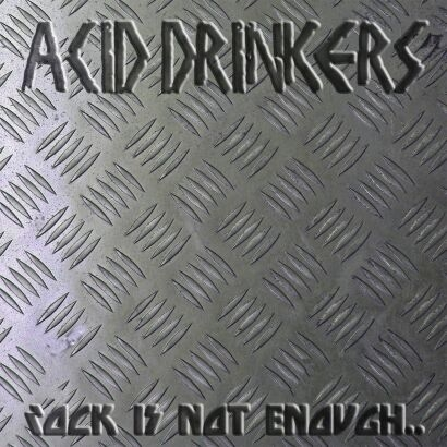 Acid Drinkers Rock Is Not Enough.. cover art