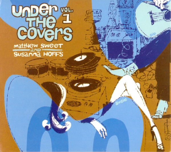 Matthew Sweet and Susanna Hoffs Under the Covers, Vol. 1 Cover Art