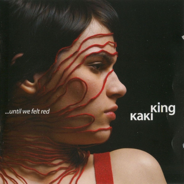 Kaki King …Until We Felt Red cover art