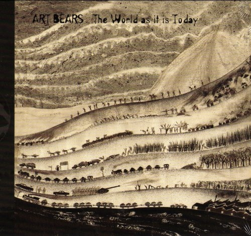 Art Bears The World as It Is Today Cover Art