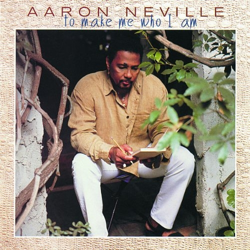 Aaron Neville To Make Me Who I Am Cover Art