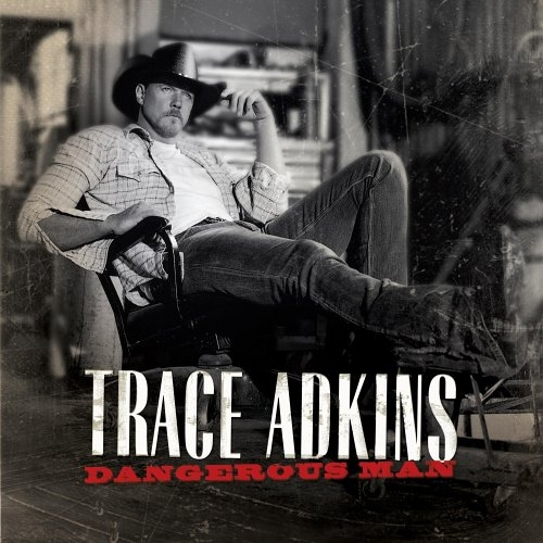 Trace Adkins Dangerous Man cover art