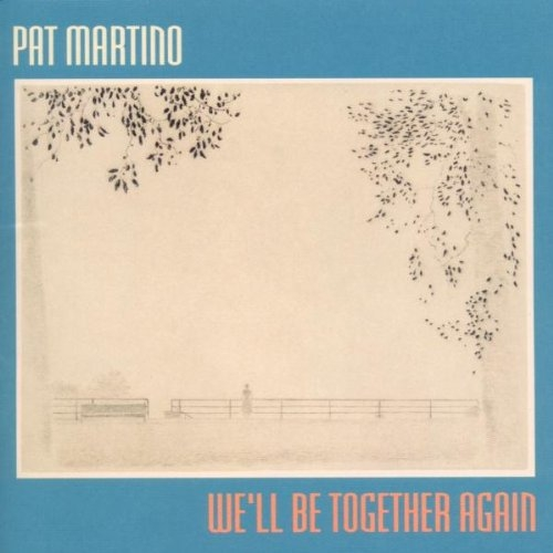 Pat Martino We'll Be Together Again cover art