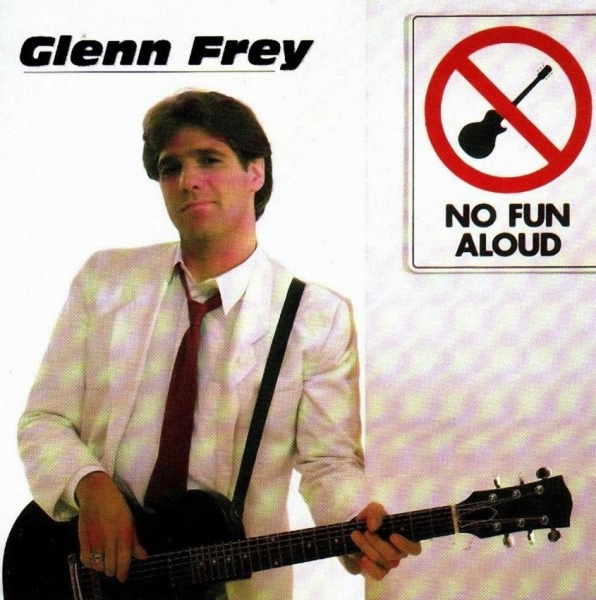 Glenn Frey No Fun Aloud cover art