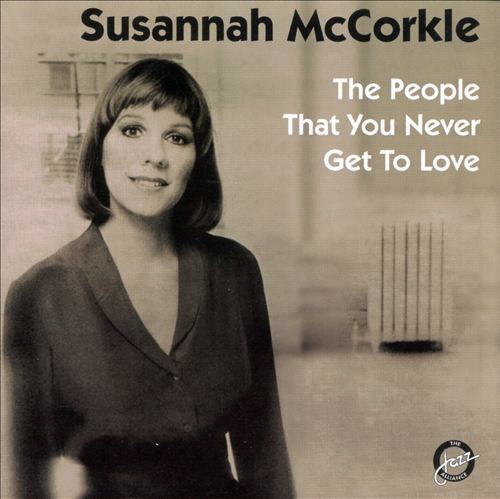 Susannah McCorkle The People That You Never Get to Love Cover Art