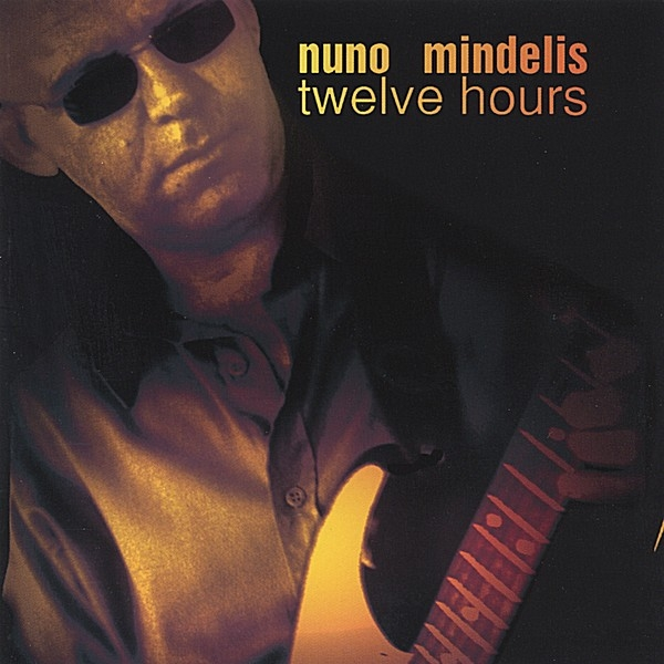 Nuno Mindelis Twelve Hours cover art
