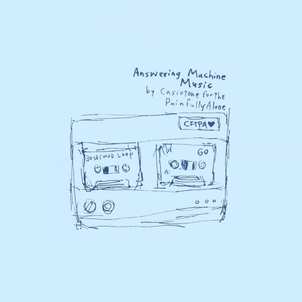 Casiotone for the Painfully Alone Answering Machine Music cover art
