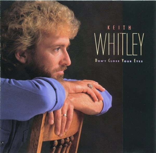 Keith Whitley Don't Close Your Eyes Cover Art