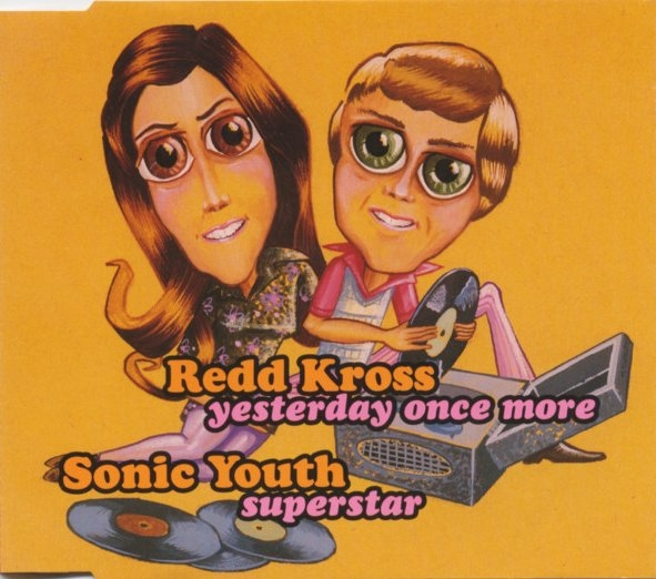 Redd Kross / Sonic Youth Yesterday Once More / Superstar Cover Art
