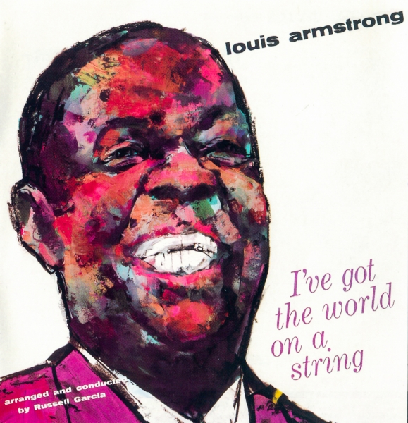 Louis Armstrong I've Got the World on a String / Louis Under the Stars cover art