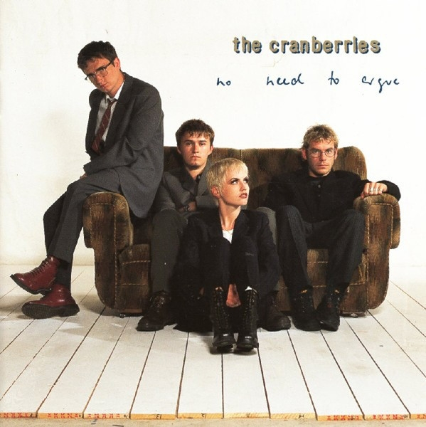 The Cranberries No Need to Argue cover art