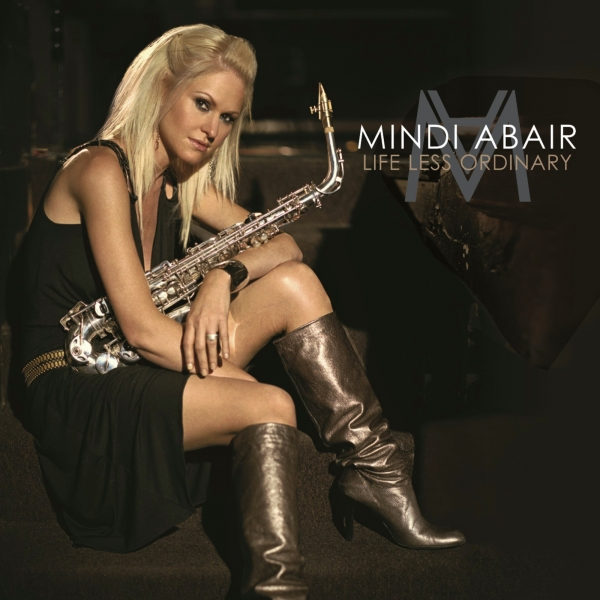 Mindi Abair Life Less Ordinary Cover Art