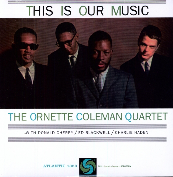 The Ornette Coleman Quartet This Is Our Music cover art