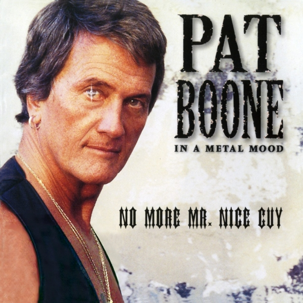 Pat Boone In a Metal Mood: No More Mr. Nice Guy cover art