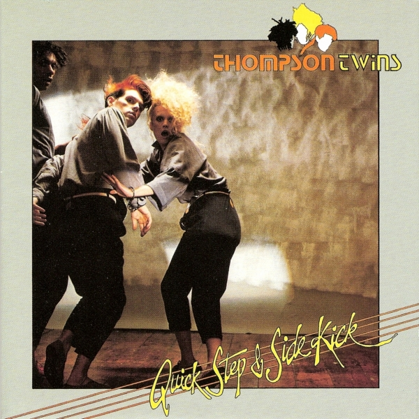 Thompson Twins Quick Step & Side Kick cover art