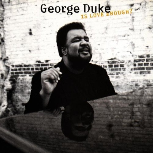 George Duke Is Love Enough? Cover Art