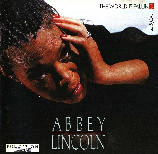 Abbey Lincoln The World Is Falling Down Cover Art