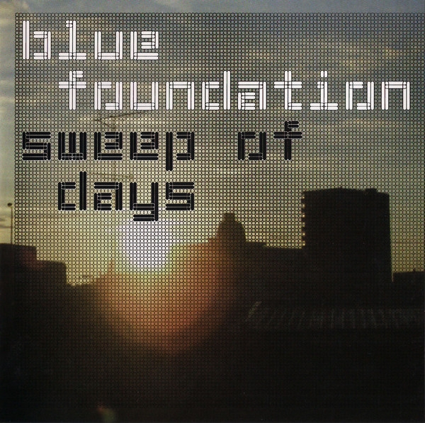 Blue Foundation Sweep of Days Cover Art
