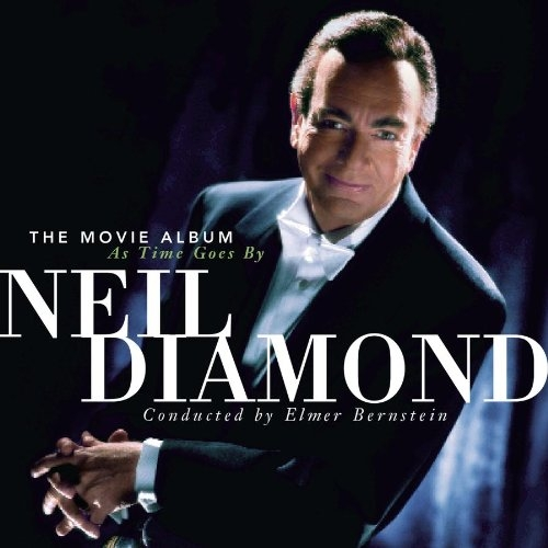Neil Diamond The Movie Album: As Time Goes By cover art