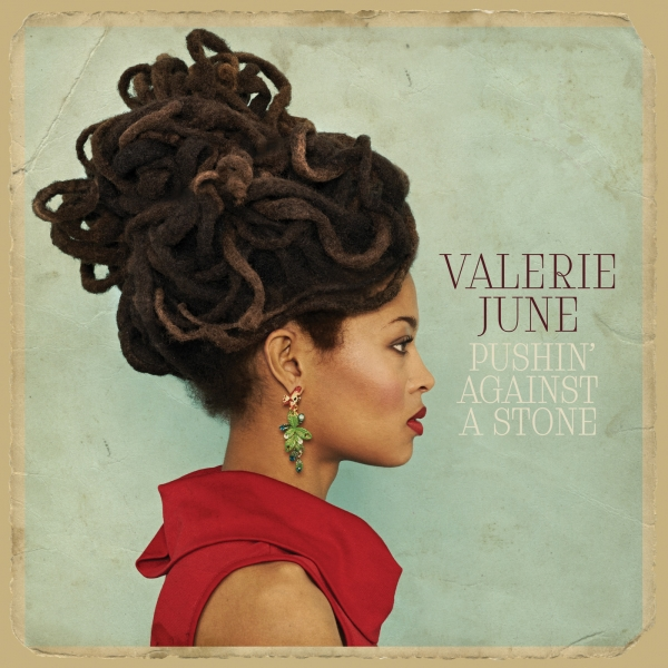 Valerie June Pushin' Against a Stone cover art