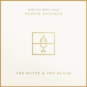 Dustin Kensrue The Water and the Blood cover art