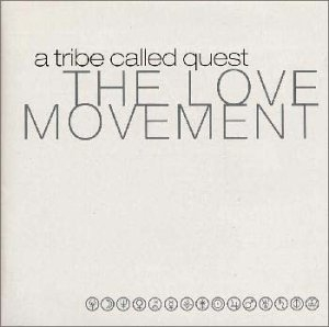 A Tribe Called Quest The Love Movement Cover Art