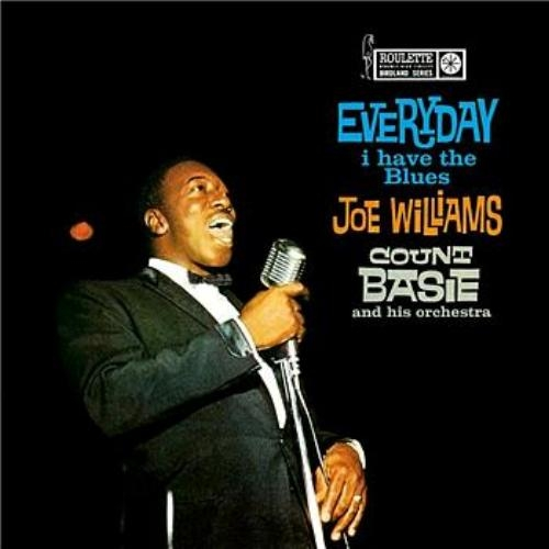 Joe Williams with Count Basie & His Orchestra Everyday I Have the Blues Cover Art