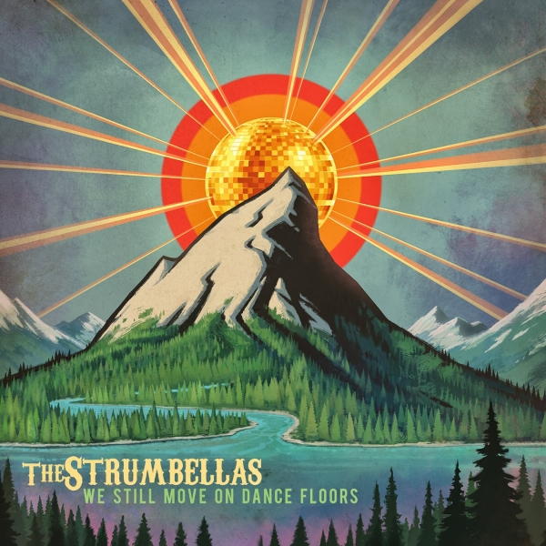 The Strumbellas We Still Move on Dance Floors Cover Art