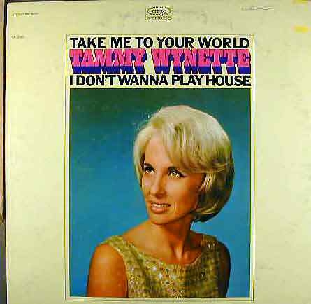 Tammy Wynette Take Me To Your World / I Don't Wanna Play House cover art