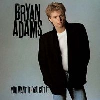 Bryan Adams You Want It ▪ You Got It cover art