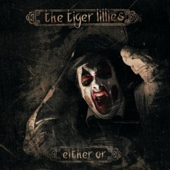 The Tiger Lillies Either Or cover art