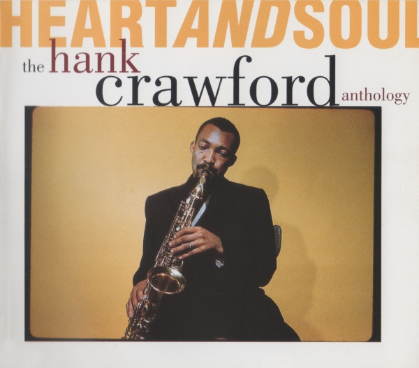 Hank Crawford Heart and Soul: The Hank Crawford Anthology cover art