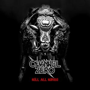 Channel Zero Kill All Kings cover art