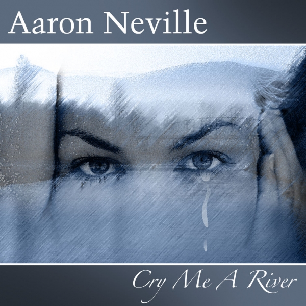 Aaron Neville Cry Me a River cover art