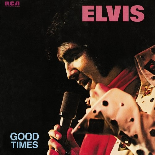 Elvis Presley Good Times cover art