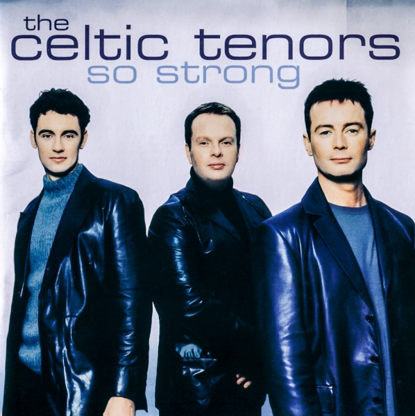 The Celtic Tenors So Strong cover art
