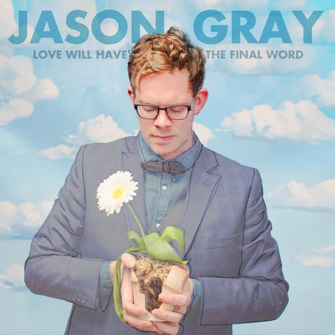 Jason Gray Love Will Have the Final Word cover art
