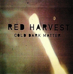Red Harvest Cold Dark Matter cover art