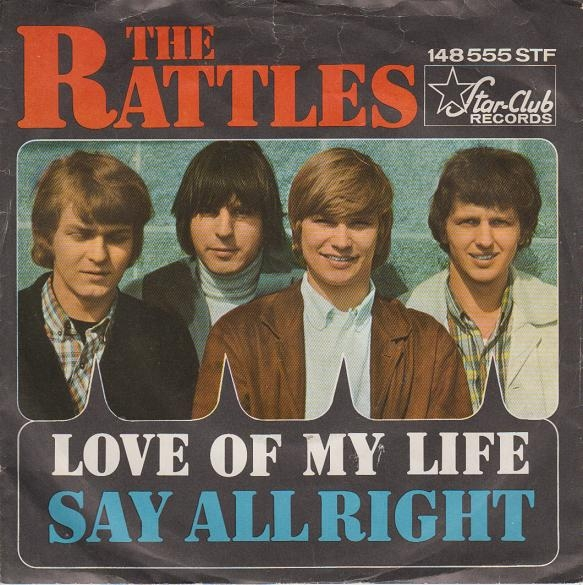 The Rattles Love of My Life / Say Alright Cover Art