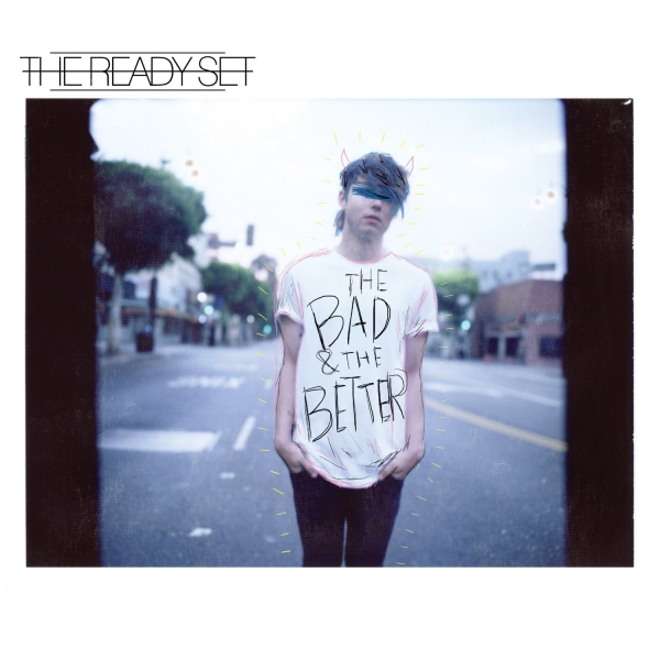 The Ready Set The Bad & The Better cover art