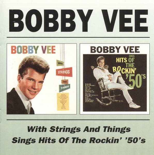 Bobby Vee With Strings and Things / Sings Hits of the Rockin' '50's Cover Art