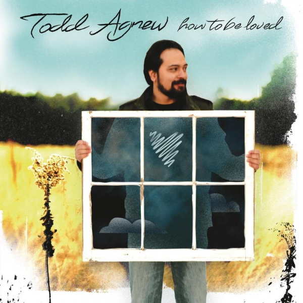 Todd Agnew How to Be Loved cover art