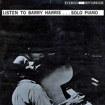 Barry Harris Listen to Barry Harris... Solo Piano cover art