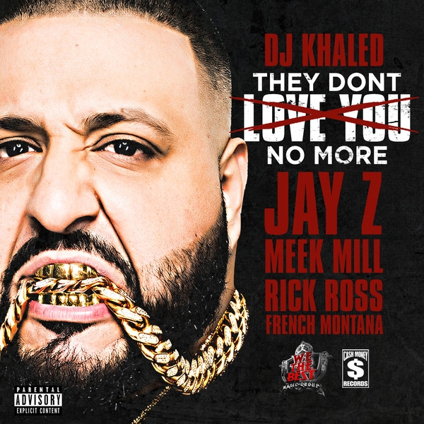 DJ Khaled feat. Jay Z, Meek Mill, Rick Ross & French Montana They Don't Love You No More Cover Art