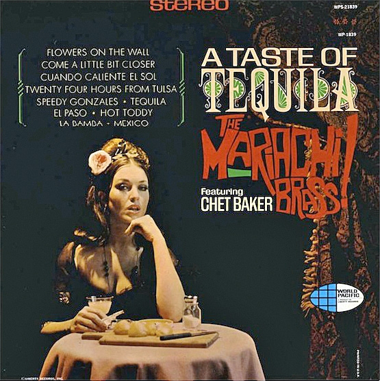 The Mariachi Brass featuring Chet Baker A Taste of Tequila Cover Art